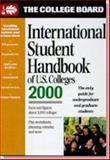 The College Board International Student Handbook of U. S. Colleges 2000, College Board Staff, 0874476305