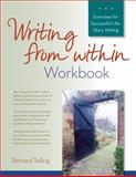 Writing from Within Workbook, Bernard Selling, 0897936302