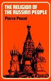The Religion of the Russian People, Pascal, Pierre, 0913836303