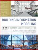 Building Information Modeling : BIM in Current and Future Practice, Kensek, Karen M. and Noble, Douglas E., 111876630X