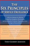 The Six Principles of Service Excellence, Gilbert-Jamison, 1420856308