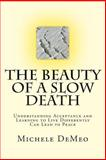 The Beauty of a Slow Death, Michele DeMeo, 1470116308