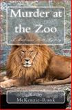 Murder at the Zoo, Kathy McKenzie-Runk, 1479126306