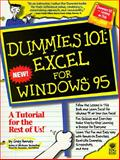 Dummies 101 : Excel for Windows 95, Harvey, Greg and Dummies Technical Press Staff, 1568846304