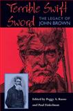 Terrible Swift Sword : The Legacy of John Brown, , 0821416316