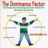 The Dominance Factor, Carla Hannaford, 0915556316