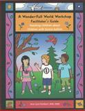 A Wonder-Full World Workshop Facilitator's Guide : Teaching Children about Children with Severe Autism, Flockhart, Kara-Lynn, 0985616318