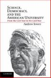 Science, Democracy, and the American University : From the Civil War to the Cold War, Jewett, Andrew, 1107686318