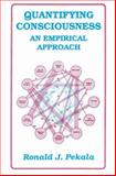 Quantifying Consciousness : An Empirical Approach, Pekala, R. J., 1489906312