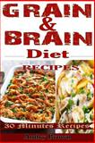 Grain and Brain Diet Recipes, Andry Brown, 1497446317