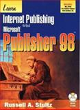 Learn Internet Publishing with Microsoft Publisher 98, Stultz, Russell, 1556226314