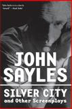 Silver City and Other Screenplays, John Sayles, 1560256311