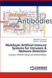 Multilayer Artificial Immune Systems for Intrusion and Malware Detection, Mafaz M. K. Al-Anezi and Najla B. I. Al-Dabagh, 3659156310