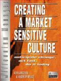 Creating a Market-Sensitive Culture 9780273626312