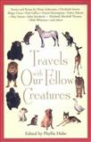 Travels with Our Fellow Creatures, Various, Phyllis Hobe, 0399526315
