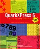 Quark Xpress 6 : A Step-by-Step Approach, Hickey, Donna and Saliger, Joanne, 0895826313