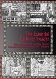 The Essential Chaucer Reader : Selected Writings of Geoffrey Chaucer, Chaucer, Geoffrey, 0989426319