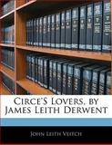 Circe's Lovers, by James Leith Derwent, John Leith Veitch, 1142536319