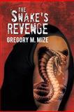 The Snake's Revenge, Gregory M. Mize, 1479786314