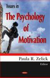 Issues in the Psychology of Motivation, Zelick, Paula R., 1600216315