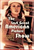 The Last Great American Picture Show : New Hollywood Cinema in The 1970s, , 9053566317