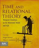 Time and Relational Theory : Temporal Databases in the Relational Model and SQL, Date and Lorentzos, Nikos, 0128006315