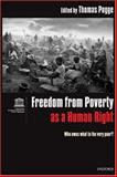 Freedom from Poverty as a Human Right : Who Owes What to the Very Poor?, , 0199226318