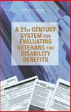 A 21st Century System for Evaluating Veterans for Disability Benefits, Committee on Medical Evaluation of Veterans for Disability Compensation, Board on Military and Veterans Health, Institute of Medicine, 0309106311