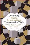 Designing Matrix Organizations That Actually Work : How IBM, Procter and Gamble, and Others Design for Success, Galbraith, Jay R., 0470316314