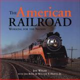 American Railroad, Joe Welsch, 0760316317