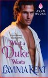 What a Duke Wants, Lavinia Kent, 0061986313