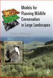 Models for Planning Wildlife Conservation in Large Landscapes, , 0123736315