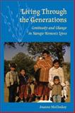 Living Through the Generations : Continuity and Change in Navajo Women's Lives, McCloskey, Joanne, 0816526311