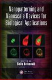 Nanopatterning and Nanoscale Devices for Biological Applications, , 1466586311