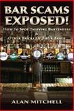 Bar Scams Exposed!, Alan Mitchell, 1480276316