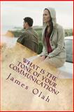 What Is the Tone of Your Communication?, James Olah, 1492226319