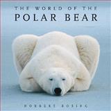 The World of the Polar Bear, Norbert Rosing, 1554076315