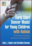 Early Start Denver Model for Young Children with Autism 9781606236314
