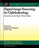 Digital Image Processing Opthamology, Zhu, 1608456315