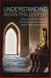 Understanding Asian Philosophy : Ethics in the Analects, Zhuangzi, Dhammapada and the Bhagavad Gita, McLeod, Alexus, 1780936311