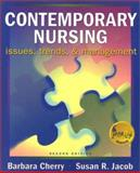 Contemporary Nursing : Issues, Trends and Management, Cherry, Barbara and Jacob, Susan R., 0323016316