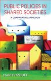 Public Policies in Shared Societies : A Comparative Approach, Fitzduff, Mari, 1137276312