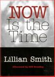 Now Is the Time, Smith, Lillian Eu, 157806631X