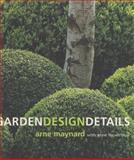 Garden Design Details, Arne Maynard and Anne De Verteuil, 0060596317