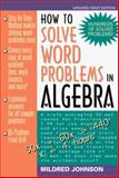 How to Solve Word Problems in Algebra : A Solved Problem Approach, Johnson, M., 0070326312