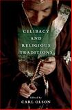 Celibacy and Religious Traditions, Olson, Carl, 0195306317