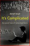 It's Complicated, danah boyd, 0300166311