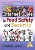 Internet Guide to Food Safety and Security, Connor, Elizabeth, 0789026317