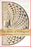 The Music of Pythagoras, Kitty Ferguson, 0802716318