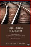 The Ethics of Dissent: Managing Guerilla Government, 2nd Edition, Rosemary Oleary, 1452226318